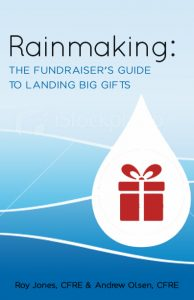 Rainmaking: The Fundraiser's Guide to Landing Big Gifts